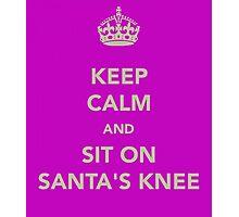 Keep Calm and Sit on Santa's Knee Photographic Print