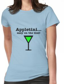 Appletini... Easy on the tini! Womens Fitted T-Shirt