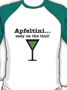 Apfeltini... Easy on the tini! T-Shirt
