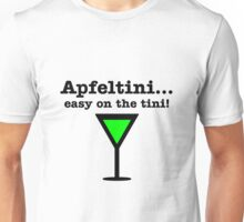 Apfeltini... Easy on the tini! Unisex T-Shirt