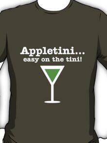 Appletini... Easy on the tini! T-Shirt