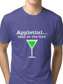 Appletini... Easy on the tini! Tri-blend T-Shirt