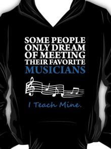 Music Teacher, I Teach Musicians T-Shirt