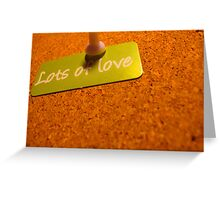 Love like there is no tomorrow... Greeting Card