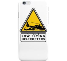 Low Flying Helicopters (2) iPhone Case/Skin