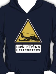Low Flying Helicopters (2) T-Shirt