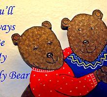 You'll Always Be My Teddy Bear  by Heather Friedman