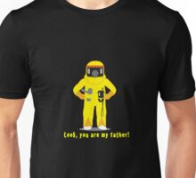 Look, you are my father! Unisex T-Shirt