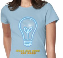 Ideas Are Born Womens Fitted T-Shirt