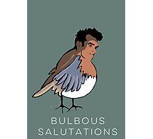 Bulbous Salutations 2  Photographic Print