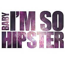 BABY I'm so hipster! with universe stars Photographic Print