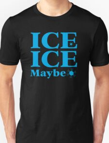 ICE ICE MAYBE winter snow design T-Shirt