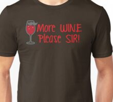 More wine please SIR! Unisex T-Shirt