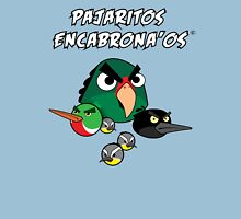 Pajaritos Encabrona'os Unisex T-Shirt