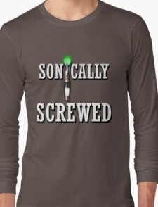 Sonically Screwed! Long Sleeve T-Shirt