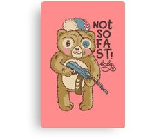 Not so Fast Baby Canvas Print