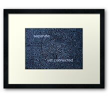 Separate yet connected 2 Framed Print