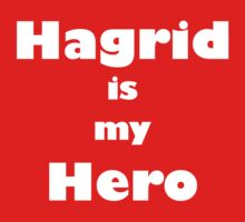 Hagrid is my hero 2 by meldevere