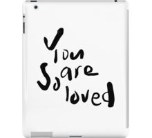 You are so loved iPad Case/Skin
