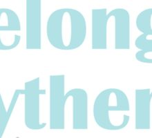 I belong in Slytherin Sticker
