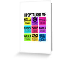 KPOP TAUGHT ME Greeting Card