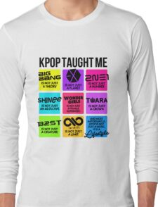 KPOP TAUGHT ME Long Sleeve T-Shirt
