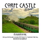 Corfe Castle - it's quicker by rail... by morpheus71