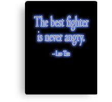 Lao Tzu, The best fighter is never angry. Combat, Ju Jitsu, Karate, Kung Fu, Boxing, Wrestling, MMA, Martial Arts Canvas Print
