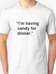 Kimmy | I'm Having Candy For Dinner Unisex T-Shirt