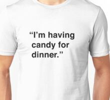 Kimmy | I'm Having Candy For Dinner Unisex T-Shirt