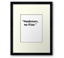 Kimmy | Hashbrown No Filter Framed Print