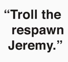 Kimmy | Troll The Respawn, Jeremy Kids Tee