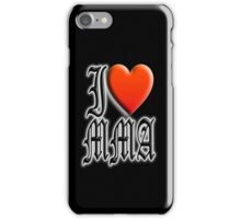 I love, MMA, Mixed, Martial Art, Contest, Combat, Fight, Box, Wrestle, Grapple iPhone Case/Skin