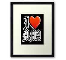 I love, MMA, Mixed, Martial Art, Contest, Combat, Fight, Box, Wrestle, Grapple Framed Print