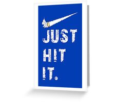 Just hit it. Greeting Card