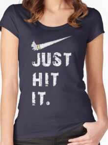 Just hit it. Women's Fitted Scoop T-Shirt