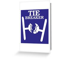 TIE BREAKER white Greeting Card