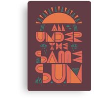 All Under The Same Sun Canvas Print