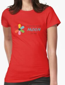 Take her to the moon for me Womens Fitted T-Shirt