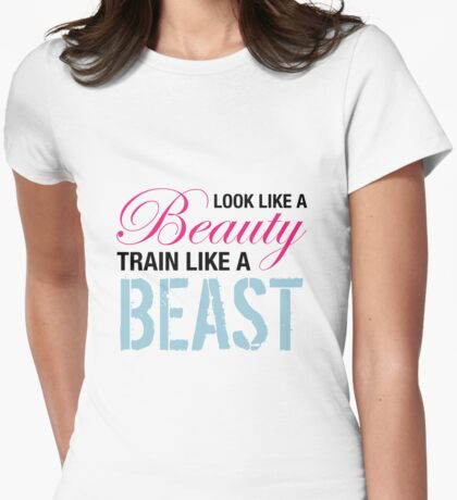 Look Like A Beauty, Train Like A Beast Womens Fitted T-Shirt