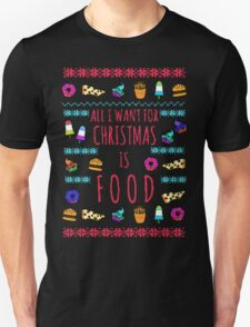 all I want for christmas is FOOD - ugly christmas sweater Unisex T-Shirt