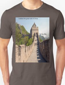 I walked the great wall of China Unisex T-Shirt