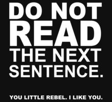 DO NOT READ THE NEXT SENTENCE FUNNY PRINTED MENS TSHIRT REBEL NOVELTY SLOGAN TEE Kids Clothes