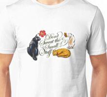 Don't Sweat The Small Stuff Unisex T-Shirt