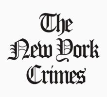 New York Crimes t-shirt  by phrend
