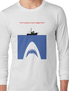 You're going to need a bigger boat Long Sleeve T-Shirt