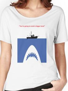 You're going to need a bigger boat Women's Relaxed Fit T-Shirt