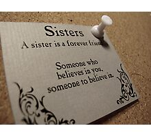 Sisters Forever  Photographic Print