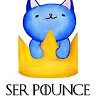 Ser Pounce-a-lot by Stacey Roman