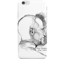 Stay Hungry, Stay Foolish. Steve Jobs, 1995 – 2011 iPhone Case/Skin